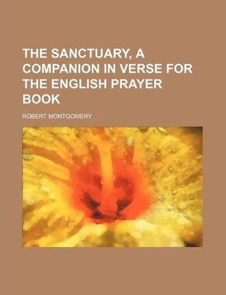The Sanctuary, a Companion in Verse for the English Prayer Book