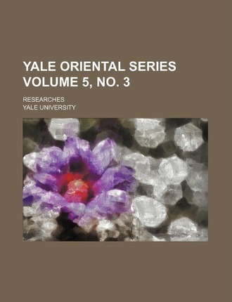 Yale Oriental Series; Researches Volume 5, No. 3