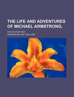 The Life and Adventures of Michael Armstrong; The Factory Boy