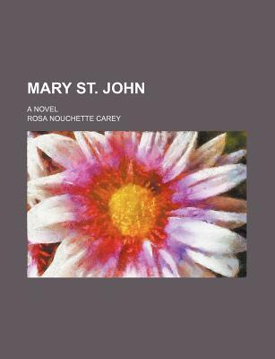 Mary St. John; A Novel