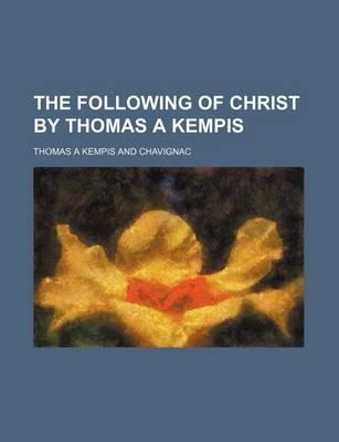 The Following of Christ by Thomas a Kempis