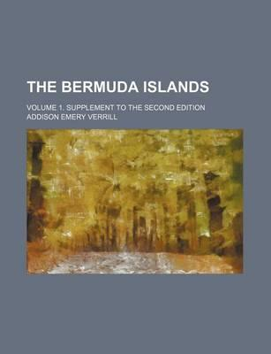 The Bermuda Islands; Volume 1. Supplement to the Second Edition