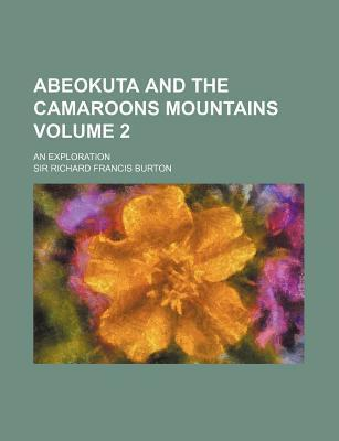 Abeokuta and the Camaroons Mountains; An Exploration Volume 2
