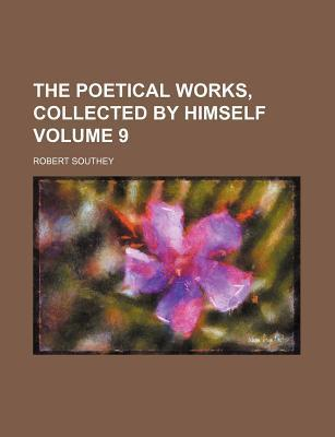 The Poetical Works, Collected by Himself Volume 9