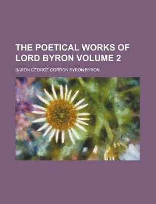 The Poetical Works of Lord Byron Volume 2