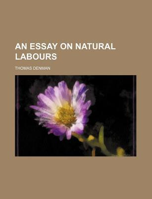 An Essay on Natural Labours