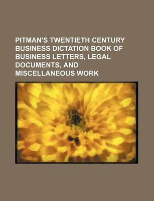Pitman's Twentieth Century Business Dictation Book of Business Letters, Legal Documents, and Miscellaneous Work