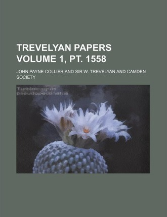 Trevelyan Papers Volume 1, PT. 1558