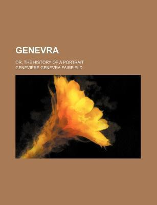 Genevra; Or, the History of a Portrait