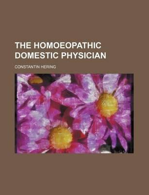 The Homoeopathic Domestic Physician