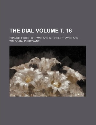 The Dial Volume . 16
