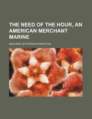 The Need of the Hour, an American Merchant Marine