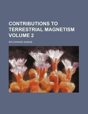 Contributions to Terrestrial Magnetism Volume 2