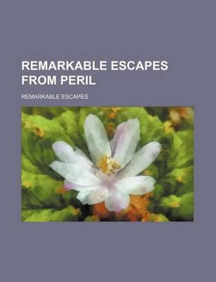 Remarkable Escapes from Peril