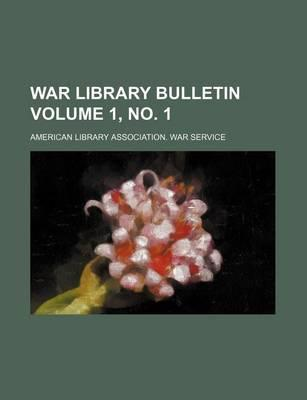 War Library Bulletin Volume 1, No. 1