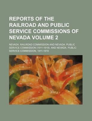 Reports of the Railroad and Public Service Commissions of Nevada Volume 2