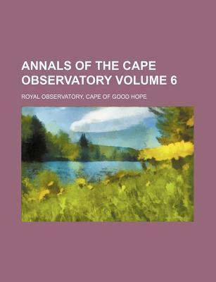 Annals of the Cape Observatory Volume 6