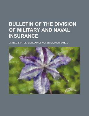 Bulletin of the Division of Military and Naval Insurance