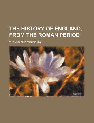The History of England, from the Roman Period