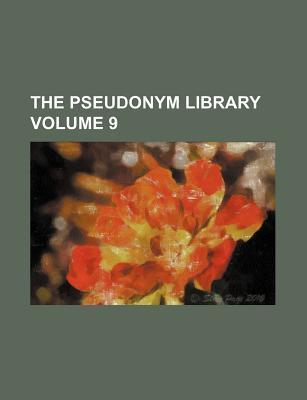 The Pseudonym Library Volume 9