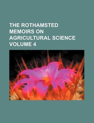 The Rothamsted Memoirs on Agricultural Science Volume 4