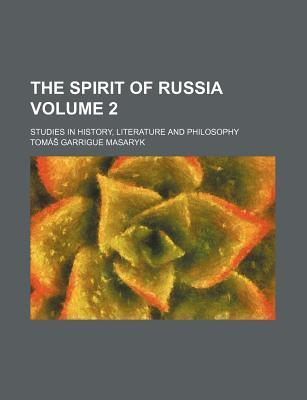 The Spirit of Russia; Studies in History, Literature and Philosophy Volume 2