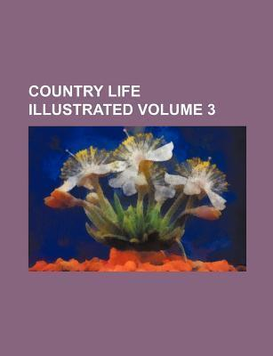 Country Life Illustrated Volume 3
