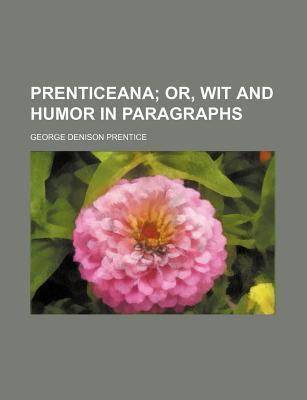 Prenticeana; Or, Wit and Humor in Paragraphs