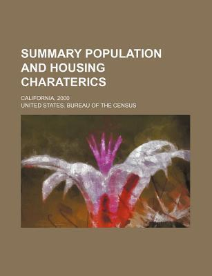 Summary Population and Housing Charaterics; California, 2000