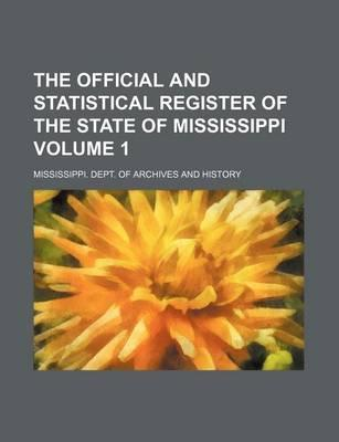 The Official and Statistical Register of the State of Mississippi Volume 1