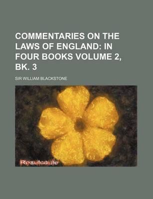 Commentaries on the Laws of England; In Four Books Volume 2, Bk. 3