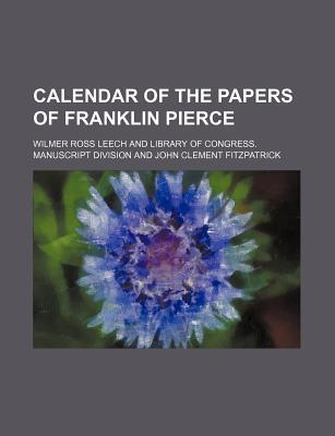 Calendar of the Papers of Franklin Pierce