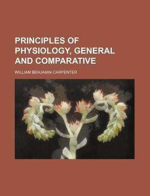Principles of Physiology, General and Comparative
