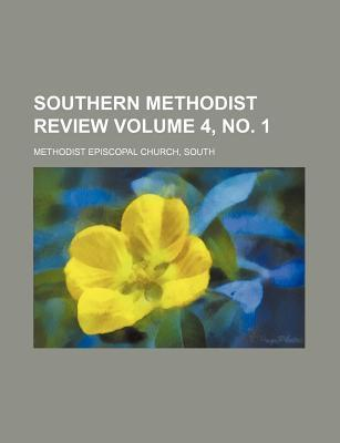 Southern Methodist Review Volume 4, No. 1
