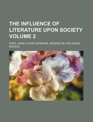 The Influence of Literature Upon Society Volume 2