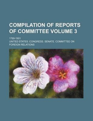 Compilation of Reports of Committee; 1789-1901 Volume 3