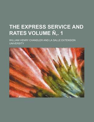 The Express Service and Rates Volume N . 1