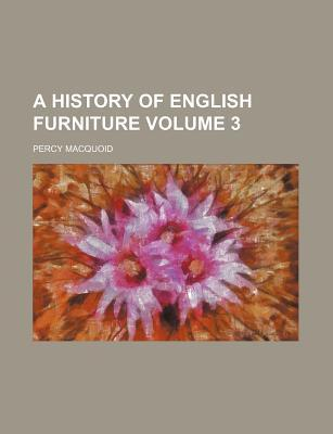 A History of English Furniture Volume 3