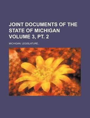 Joint Documents of the State of Michigan Volume 3, PT. 2