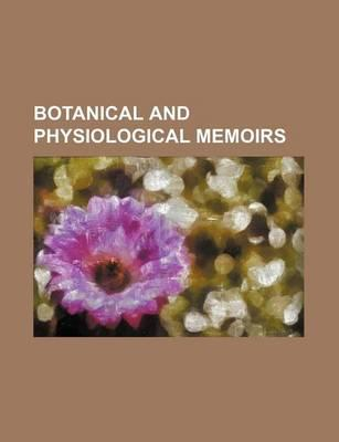 Botanical and Physiological Memoirs