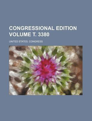 Congressional Edition Volume . 3380
