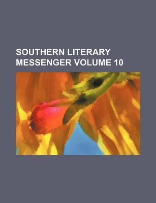 Southern Literary Messenger Volume 10
