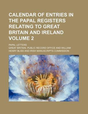 Calendar of Entries in the Papal Registers Relating to Great Britain and Ireland; Papal Letters Volume 2