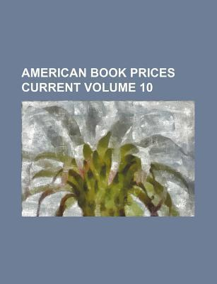 American Book Prices Current Volume 10
