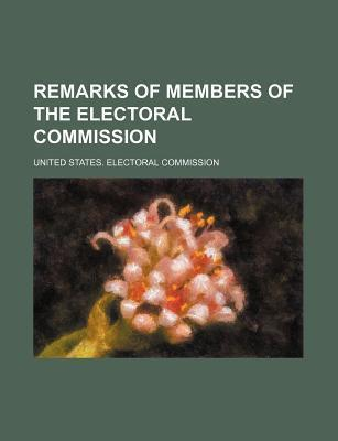 Remarks of Members of the Electoral Commission