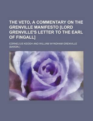 The Veto, a Commentary on the Grenville Manifesto [Lord Grenville's Letter to the Earl of Fingall]