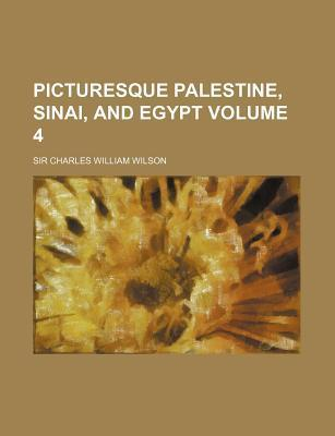 Picturesque Palestine, Sinai, and Egypt Volume 4
