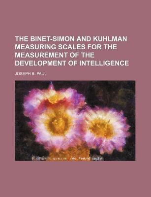 The Binet-Simon and Kuhlman Measuring Scales for the Measurement of the Development of Intelligence