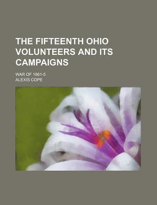The Fifteenth Ohio Volunteers and Its Campaigns; War of 1861-5
