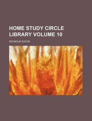 Home Study Circle Library Volume 10